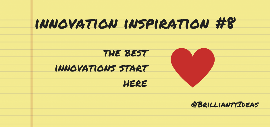 The best innovations start in the heart